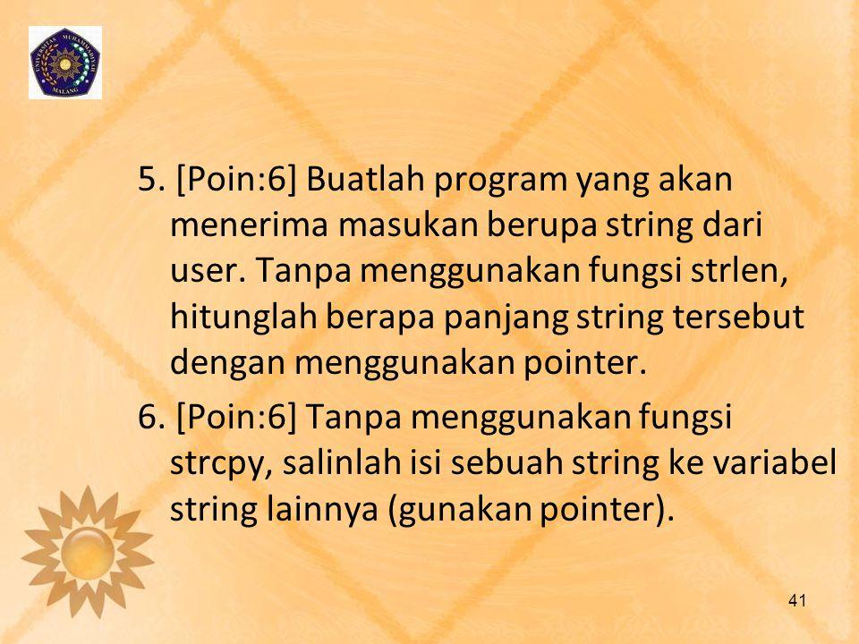 5. [Poin:6] Buatlah program yang akan menerima masukan berupa string dari user.